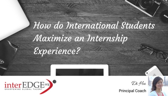 How do International Students Maximize an Internship Experience?