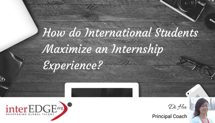 How do International Students Maximize an Internship Experience?