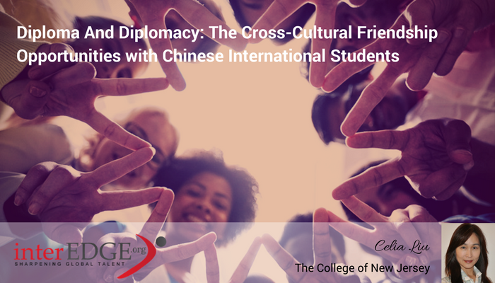 interEDGE Blog - Diploma And Diplomacy The Cross-Cultural Friendship Opportunities with Chinese International Students